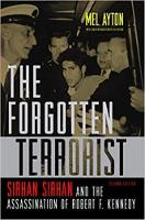 Forgotten Terrorist: Sirhan Sirhan and the Assassination of Robert F. Kennedy, Second Edition (Paperback)