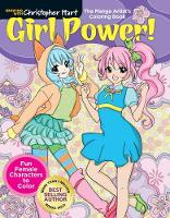 Manga Artist's Coloring Book: Girl Power!: Fun & Fabulous Females to Color! - Drawing with Christopher Hart (Paperback)