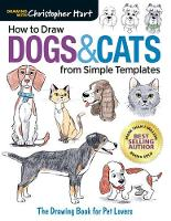 How to Draw Dogs & Cats from Simple Templates: The Drawing Book for Pet Lovers (Paperback)