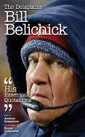 The Delaplaine Bill Belichick - His Essential Quotations (Paperback)