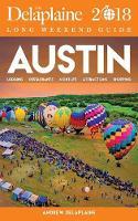 Austin - The Delaplaine 2018 Long Weekend Guide (Paperback)