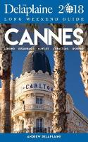 Cannes- The Delaplaine 2018 Long Weekend Guide (Paperback)