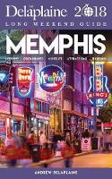 Memphis - The Delaplaine 2018 Long Weekend Guide (Paperback)