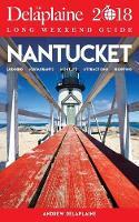 Nantucket - The Delaplaine 2018 Long Weekend Guide (Paperback)