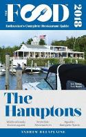 The Hamptons - 2018 - The Food Enthusiast's Complete Restaurant Guide (Paperback)