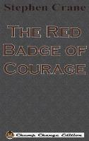 The Red Badge of Courage (Chump Change Edition) (Hardback)