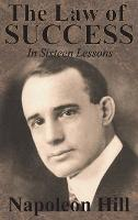 The Law of Success In Sixteen Lessons by Napoleon Hill (Hardback)