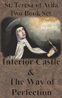 St. Teresa of Avila Two Book Set - Interior Castle and The Way of Perfection (Hardback)