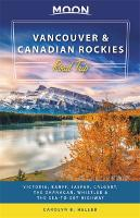 Moon Vancouver & Canadian Rockies Road Trip (Second Edition)