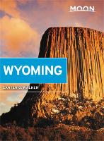 Moon Wyoming (Third Edition): With Yellowstone & Grand Teton National Parks (Paperback)