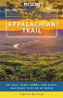 Moon Drive & Hike Appalachian Trail (First Edition): The Best Trail Towns, Day Hikes, and Road Trips In Between (Paperback)
