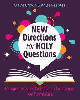 New Answers to Big Questions: Progressive Christianity for Children and Families (Paperback)