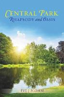 Central Park: Rhapsody and Oasis (Paperback)