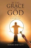 By the Grace of God: A Tribute to God and the Search for My Long Lost Sisters (Paperback)