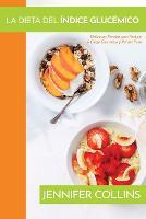La Dieta del Indice Glucemico: Deliciosas Recetas para Reducir la Carga Glucemica y Perder Peso (Paperback)