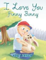 I Love You Funny Bunny (Hardback)