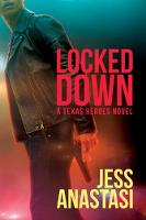 Locked Down: A Texas Heroes Novel (Paperback)