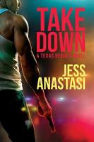 Take Down: A Texas Heroes Novel (Paperback)
