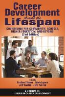 Career Development Across the Lifespan: Counseling for Community, Schools, Higher Education, and Beyond - Issues in Career Development (Hardback)