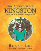 The Adventures of Kingston: The Pitbull Who Found His Strength in God (Paperback)