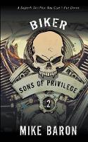 Sons of Privilege - Biker 2 (Paperback)