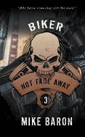 Not Fade Away - Biker 3 (Paperback)