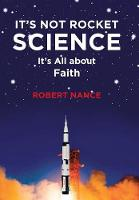 It's Not Rocket Science: It's All about Faith (Hardback)