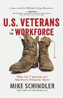 U.S. Veterans in the Workforce: Why the 7 Percent are America's Greatest Assets (Paperback)