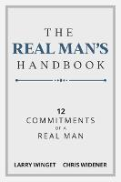 The Real Man's Handbook: 12 Commitments of a Real Man (Paperback)
