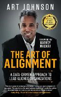 The Art of Alignment: A Data-Driven Approach to Lead Aligned Organizations (Hardback)