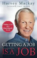 Getting a Job is a Job: Nailing a Job in a Hard Knock World (Paperback)