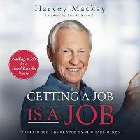 Getting a Job is a Job: Nailing a Job in a Hard Knock World (Hardback)