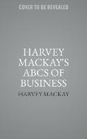 Harvey Mackay's ABC's of Business Success (Paperback)
