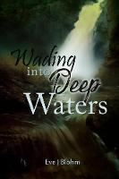 Wading Into Deep Waters (Paperback)