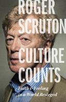 Culture Counts: Faith and Feeling in a World Besieged (Hardback)