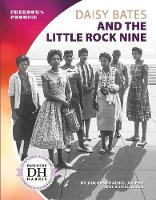 Daisy Bates and the Little Rock Nine (Paperback)