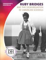 Ruby Bridges and the Desegregation of American Schools (Paperback)