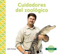 Cuidadores del zoologico (Zookeepers) (Paperback)