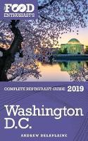 Washington, D.C. - 2019 - The Food Enthusiast's Complete Restaurant Guide (Paperback)