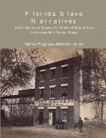 Florida Slave Narratives: A Folk History of Slavery in the United States from Interviews with Former Slaves (Paperback)