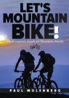 Let's Mountain Bike!: The Complete Guide to Mountain Biking (Paperback)
