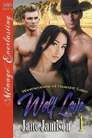 Wolf Love [werewolves of Granite Lake 1] (Siren Publishing Menage Everlasting) (Paperback)