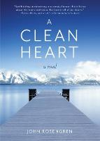 A Clean Heart: A Novel (Alcoholism, Dysfunctional Family, Recovery, Redemption, 12-Steps) (Paperback)