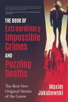 The Book of Extraordinary Impossible Crimes and Puzzling Deaths: The Best New Original Stories of the Genre (Mystery & Detective Anthology) (Paperback)