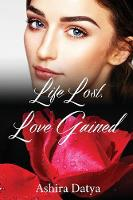 Life Lost, Love Gained - Life Trilogy 1 (Paperback)