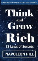 Think and Grow Rich: 13 Laws of Success (Hardback)