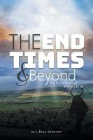 The End Times and Beyond: The Revelation of Jesus Christ (Paperback)