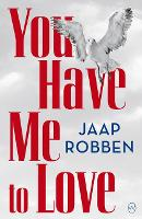 You Have Me to Love (Paperback)