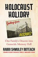 Holocaust Holiday: One Family's Descent into Genocide Memory Hell (Hardback)
