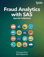 Fraud Analytics with SAS: Special Collection (Paperback)